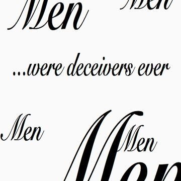 Men...were deceivers ever. by samwise667733