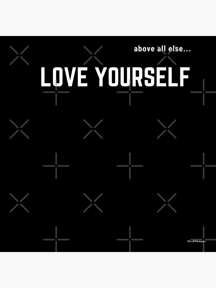 LOVE YOURSELF #2 by EWashMedia