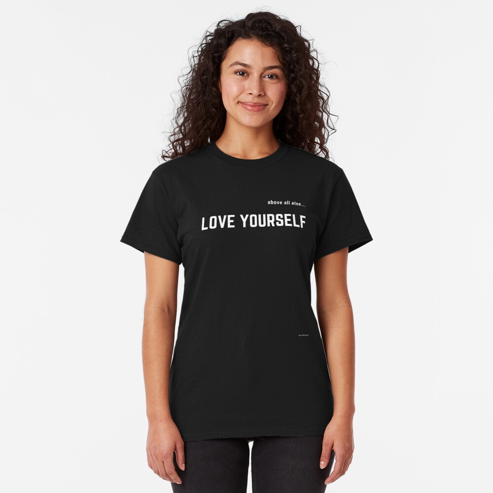 LOVE YOURSELF #2 Classic T-Shirt