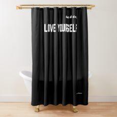 LOVE YOURSELF #2 Shower Curtain