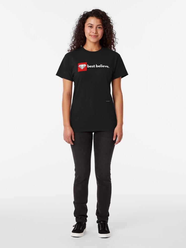 Alternate view of best believe Classic T-Shirt