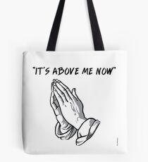 """it's above me now"" Tote Bag"