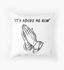 """""""it's above me now"""" Throw Pillow"""