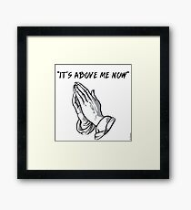 """""""it's above me now"""" Framed Print"""
