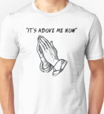 """it's above me now"" Slim Fit T-Shirt"