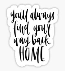 you'll always find your way back home Sticker