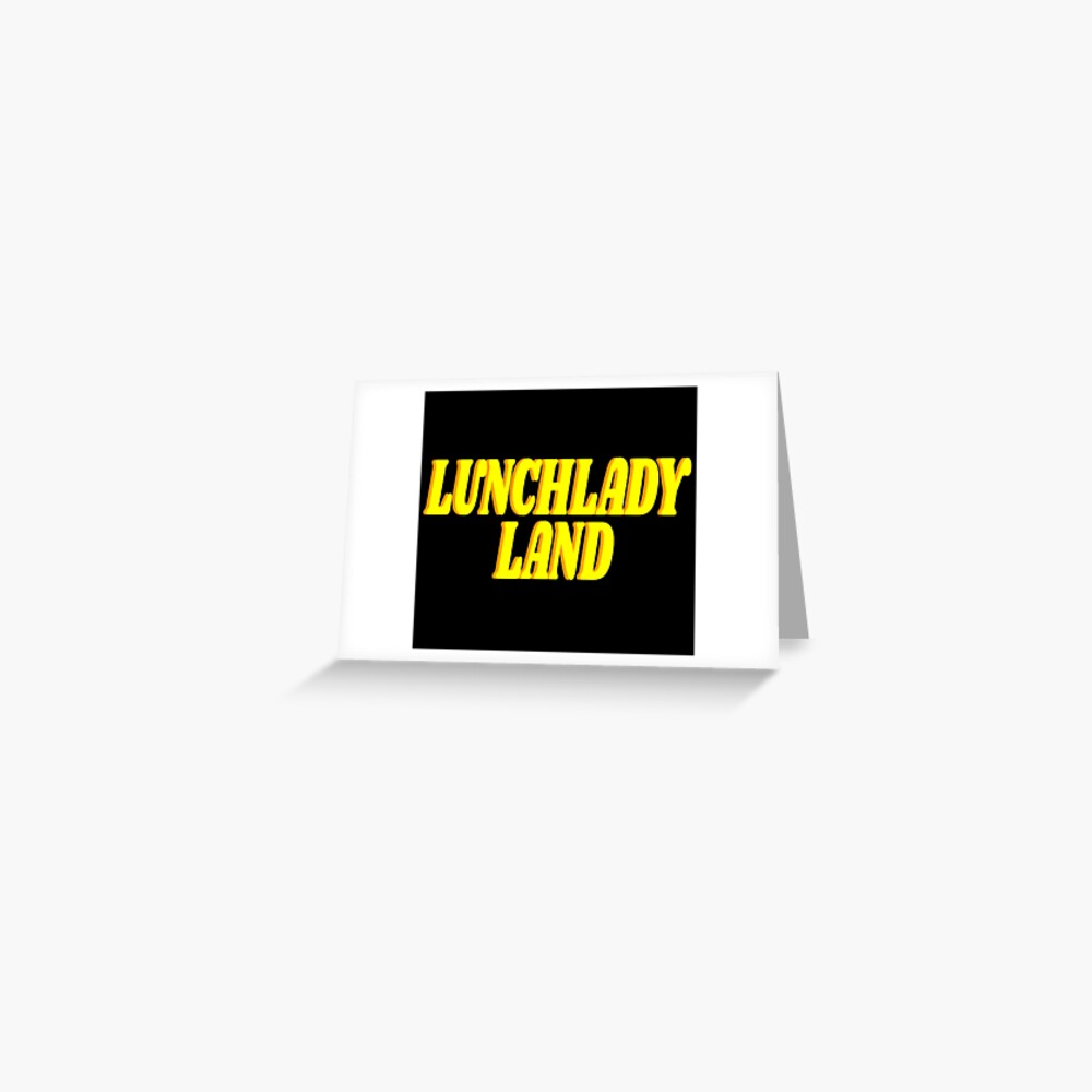 lunchlady land Greeting Card