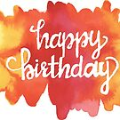 HAPPY BIRTHDAY - Colorful Yellow Orange & Red Watercolor - Hand Lettered by VegShop