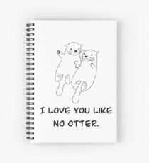 I Love You Like No Otter Spiral Notebook
