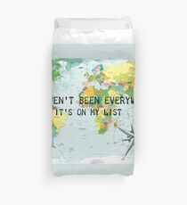 I haven't been everywhere but it's on my list - travel quote Duvet Cover