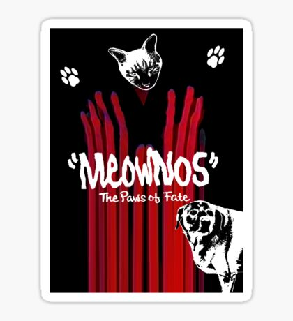 """Meownos"" The Paws of Fate Tee Sticker"