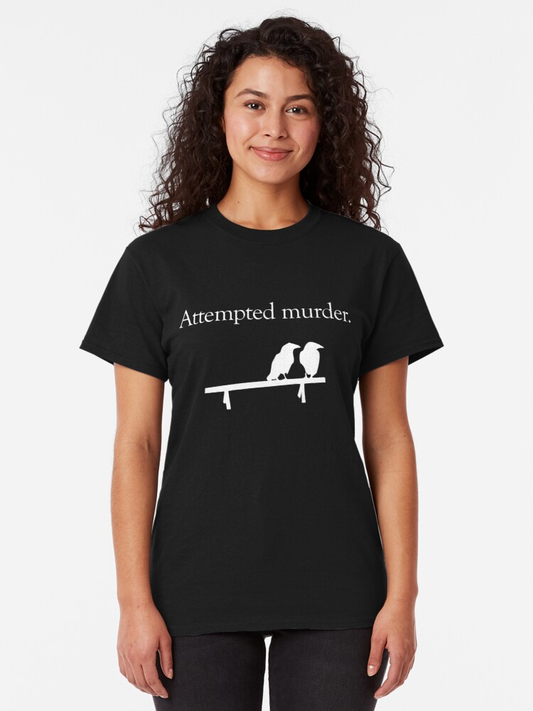 Alternate view of Attempted Murder (White design) Classic T-Shirt