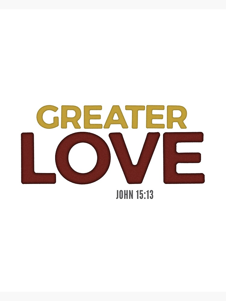 Greater love - John 15:13 by StackingStones