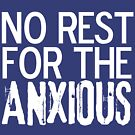 No Rest for the ANXIOUS by Miranda Nelson