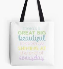There's a great big beautiful tomorrow Tote Bag