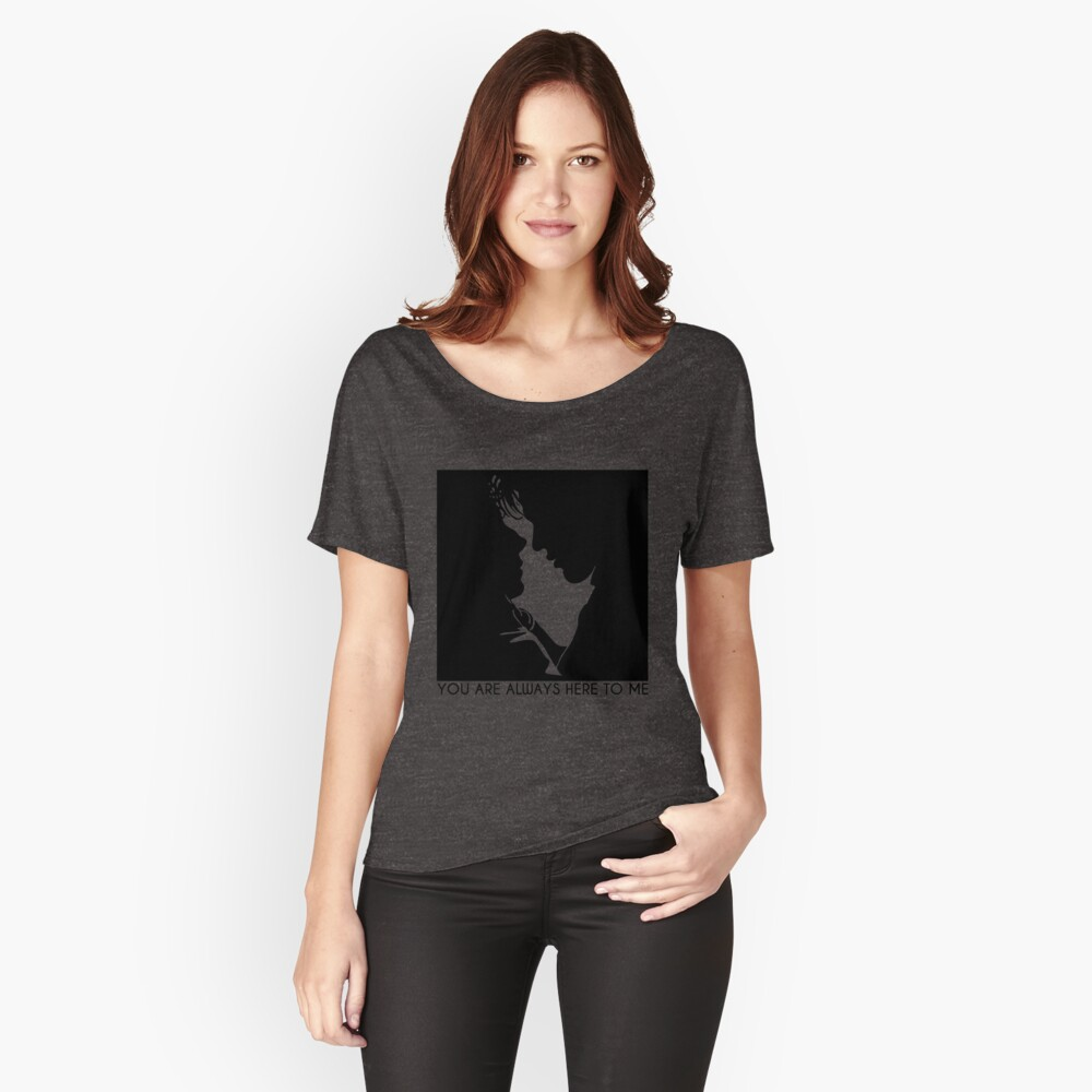 You Are Always Here To Me Relaxed Fit T-Shirt