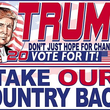 Take Our Country Back 2016 Donald Trump by PoliticalCircus