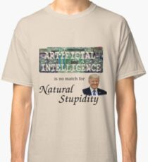 Artificial intelligence is no match for natural stupidity Classic T-Shirt