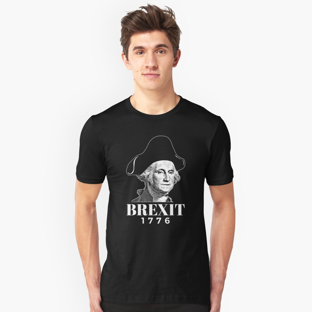 George Washington Funny Brexit 1776 American Revolution History  Slim Fit T-Shirt