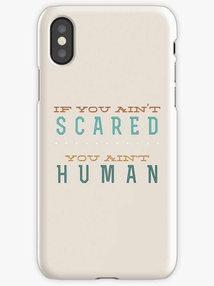"""If you ain't scared... you ain't human"" iPhone Cases ..."