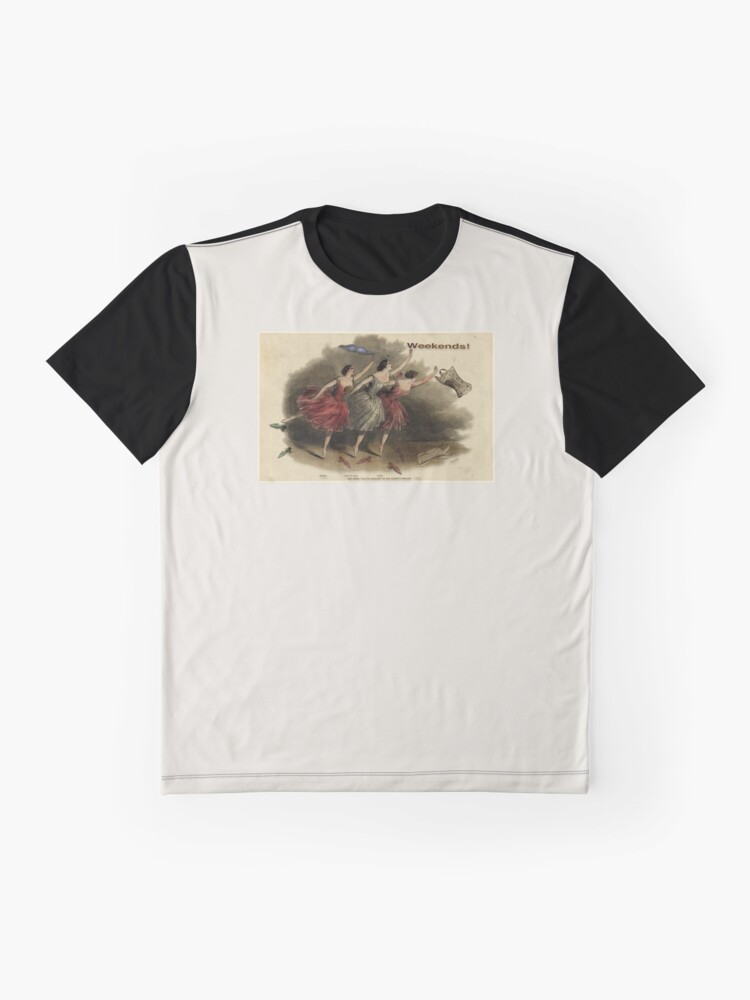 Alternate view of Weekends Ballerina Style - Ballet Dancers In A Beautiful Art Print Ready For The Weekend! Graphic T-Shirt