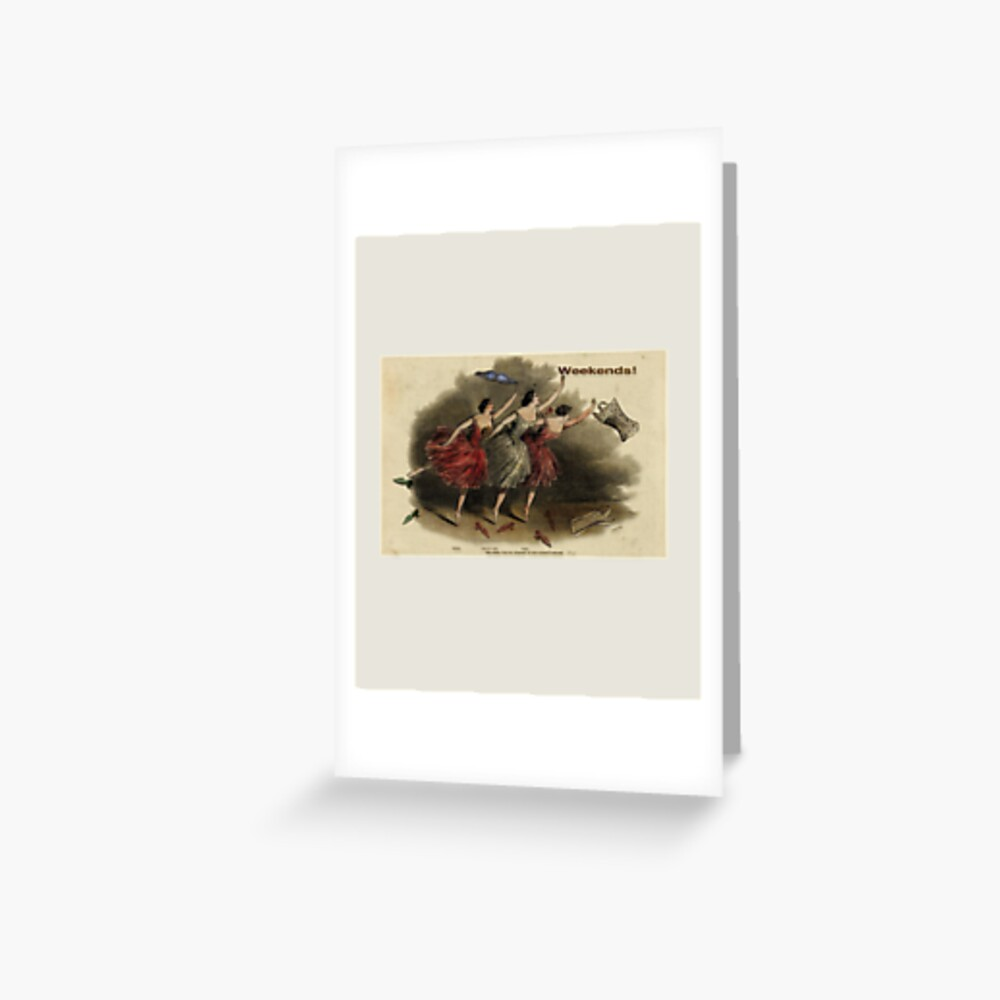 Weekends Ballerina Style - Ballet Dancers In A Beautiful Art Print Ready For The Weekend! Greeting Card