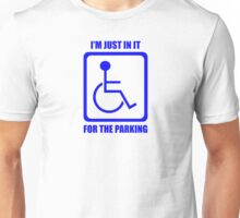 I'm Just In It For The Parking Unisex T-Shirt