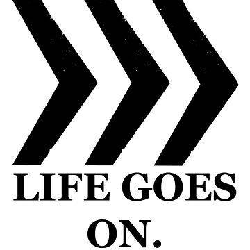 Life Goes On by harringe