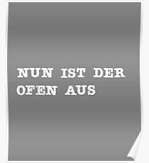 Nun ist der Ofen aus German design Poster