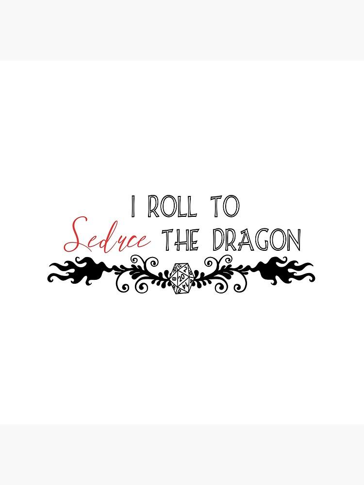 I Roll to Seduce the Dragon by SpaghYetti
