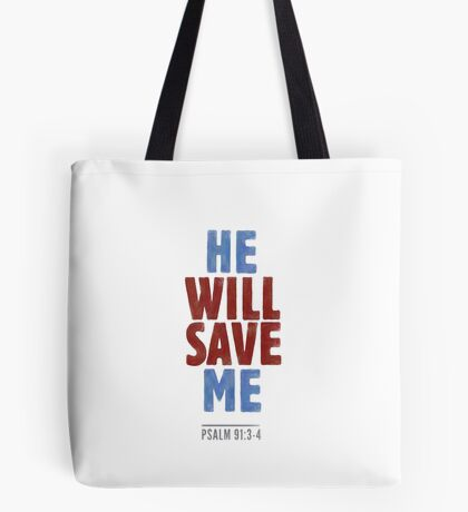 He will save me - Psalm 91:3-4 Tote Bag