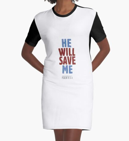 He will save me - Psalm 91:3-4 Graphic T-Shirt Dress