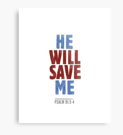 He will save me - Psalm 91:3-4 Metal Print