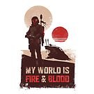 My world is Fire & Blood by Inaco