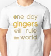 One day gingers will rule T-Shirt