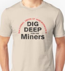 Dig Deep for the Miners T-Shirt