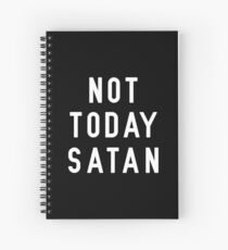 Not Today Satan | Religious Christian Quote Spiral Notebook