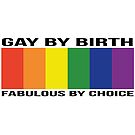 Gay by Birth - Wide - BLACK by axemangraphics