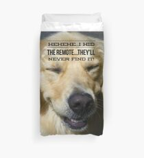 """Funny Golden Retriever Shirt, """"HeHeHe...I Hid The Remote They'll Never Find It"""" Duvet Cover"""