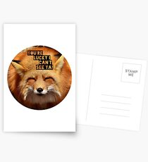 You're lucky I can't see ya, squinting fox t-shirt Postcards