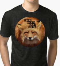 You're lucky I can't see ya, squinting fox t-shirt Tri-blend T-Shirt