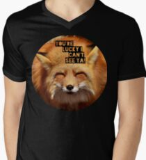 You're lucky I can't see ya, squinting fox t-shirt V-Neck T-Shirt
