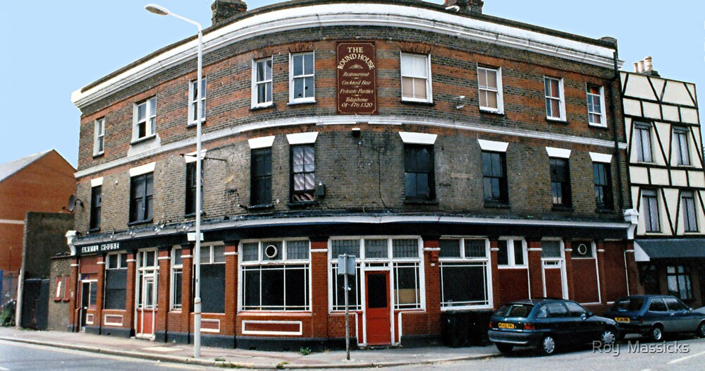 The Round House   -   a world famous Seamans Pub. by Roy  Massicks