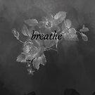 Breathe.  by hispurplegloves