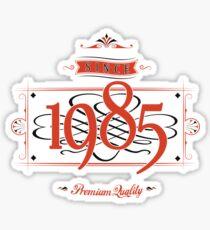 Since 1985 (Red&Black) Sticker