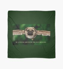 "Pug Shirt, with Wings, ""My Evening Job with the Bat Brigade"" Scarf"