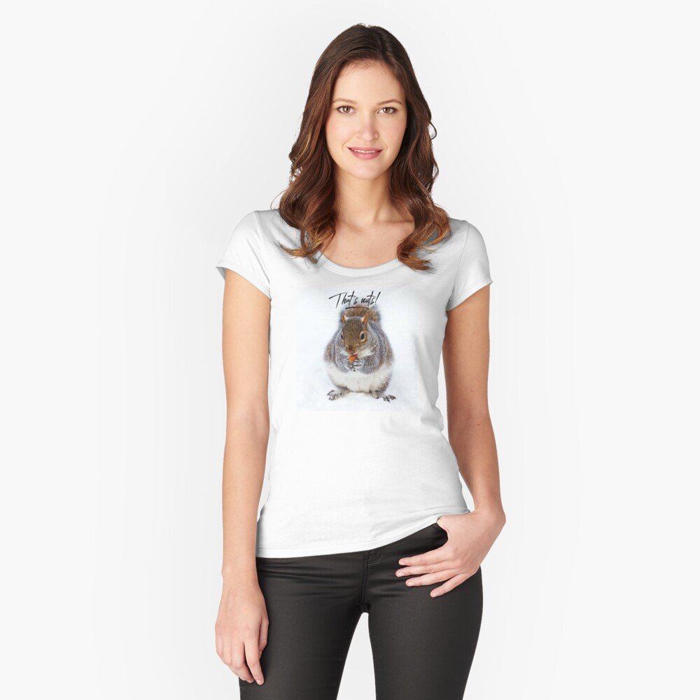 """Squirrel Shirt Eating Nuts, """"That's nuts!"""" Fitted Scoop T-Shirt"""