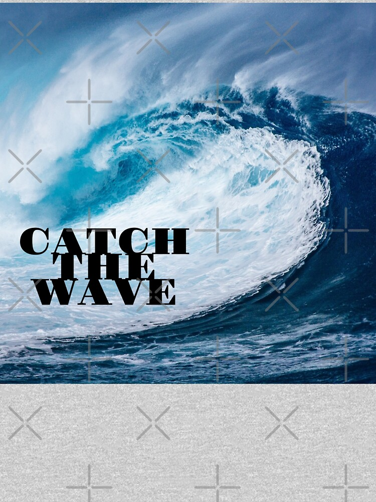 Catch The Wave T-shirt by maryspeer
