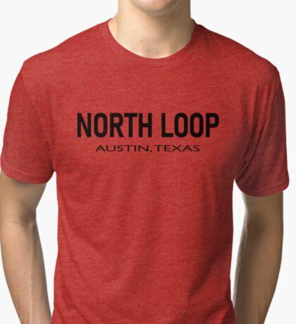 North Loop - Austin, Texas  Tri-blend T-Shirt