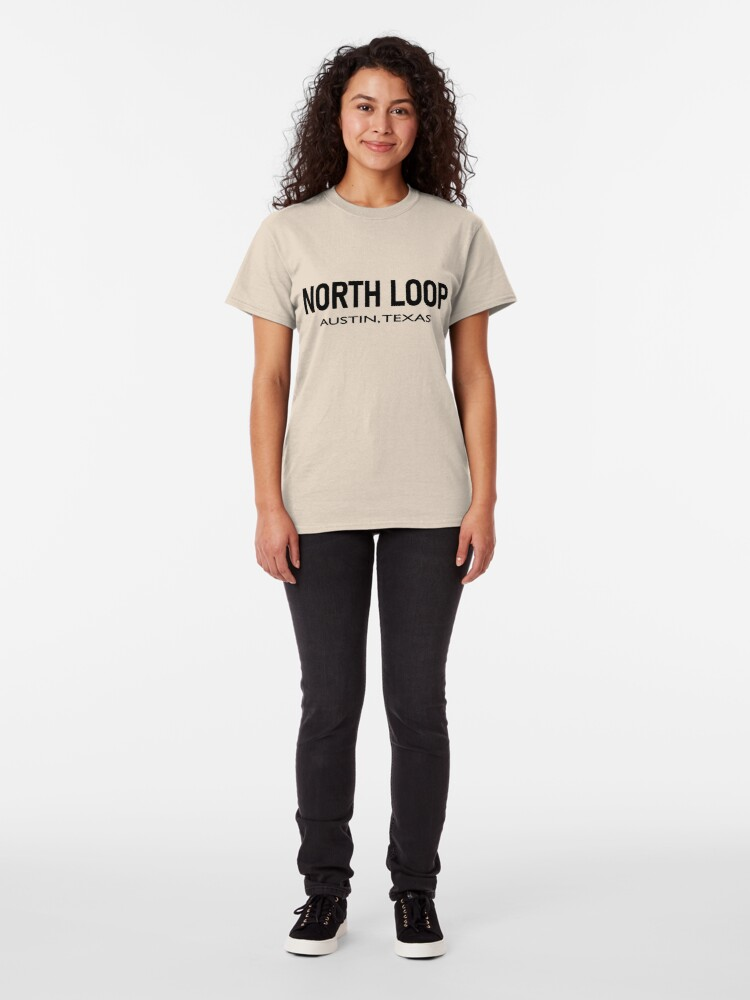 Alternate view of North Loop - Austin, Texas  Classic T-Shirt